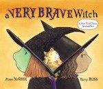 Storytime Standouts recommends Halloween picture book A Very Brave Witch
