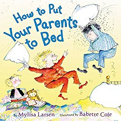 A picture book about bedtime How to Put Your Parents to Bed