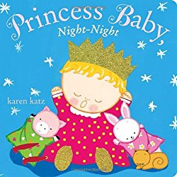 Princess Baby Night-Night written and illustrated by Karen Katz
