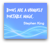 Books are a Uniquely Portable Magic, a quote about reading from Stephen King