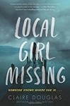 Local Girl Missing by Claire Douglas