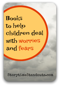 Explore these picture books with fearful children.