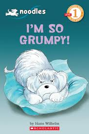 I'm So Grumpy written and illustrated by Hans Wilhelm