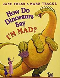 Picture book about being angry How Do Dinosaurs Say I'M MAD?