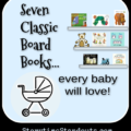 Storytime Standouts recommends 7 Classic Board Books for Babies and Toddlers