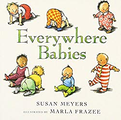Everywhere Babies written by Susan Meyers and illustrated by Marla Frazee