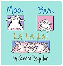 Moo, Baa, La La La! by Sandra Boynton