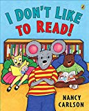 I Don't Like to Ready by Nancy Carlson