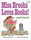 Miss Brooks Loves Books (and I don't) is a picture book about a girl who is reluctant to read.
