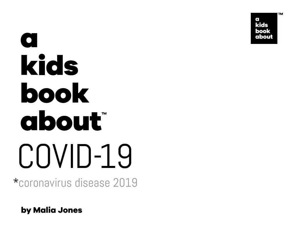 A Kids Book About Covid-19 by Malia Jones