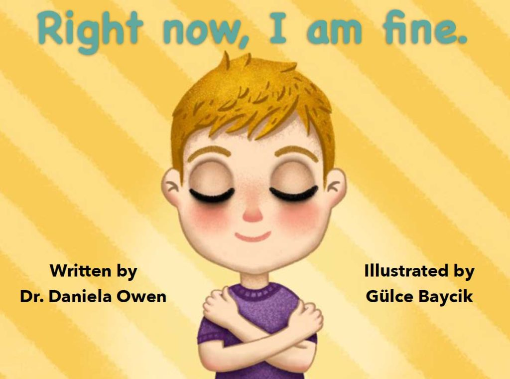 Right now, I am Fine written by Dr Daniela Own and illustrated by Bulce Baycik