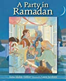 A Party in Ramadan is a picture book about Ramadan written by Asma Mogin-Uddin and illustrated by Laura Jacobsen