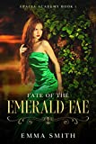 Fate of the Emerald Fae by Emma Smith