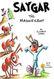 Saygar the Magnificent is written by Elizabeth Jurado