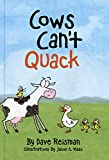 Cows Can't Quack written by Dave Reisman and illustrated by Jason A. Maas