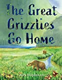 The Great Grizzles Go Home is illustrated by Judy Hilgemann